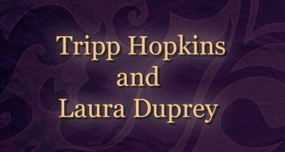 Tripp Hopkins and Laura Duprey
